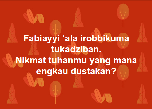Fabiayyi 'ala irobbikuma tukadziban